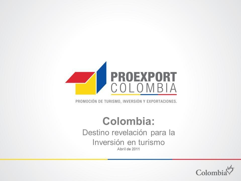 Colombia: Destino revelación para la Inversión en turismo Abril de 2011