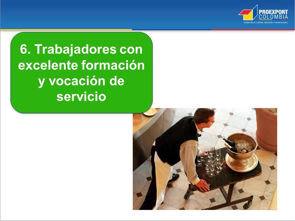 6. Trabajadores con excelente formación y vocación de servicio