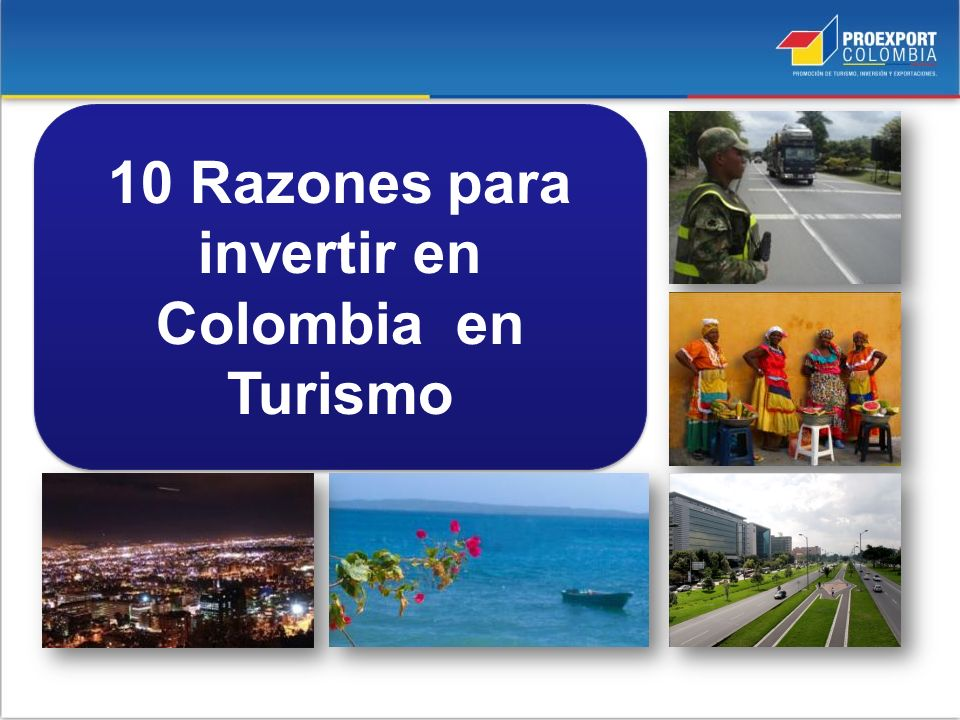 10 Razones para invertir en Colombia en Turismo