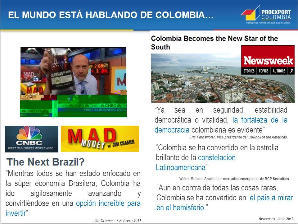 Aun en contra de todas las cosas raras, Colombia se ha convertido en el país a mirar en el hemisferio. Newsweek, Julio 2010. Mientras todos se han est