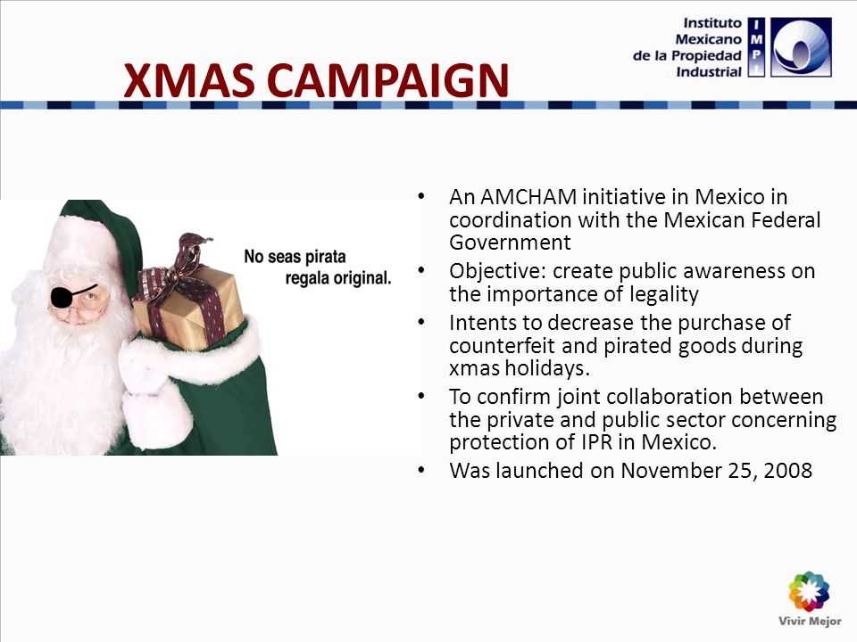 XMAS CAMPAIGN An AMCHAM initiative in Mexico in coordination with the Mexican Federal Government Objective: create public awareness on the importance