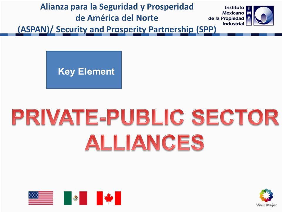 Alianza para la Seguridad y Prosperidad de América del Norte (ASPAN)/ Security and Prosperity Partnership (SPP) Key Element