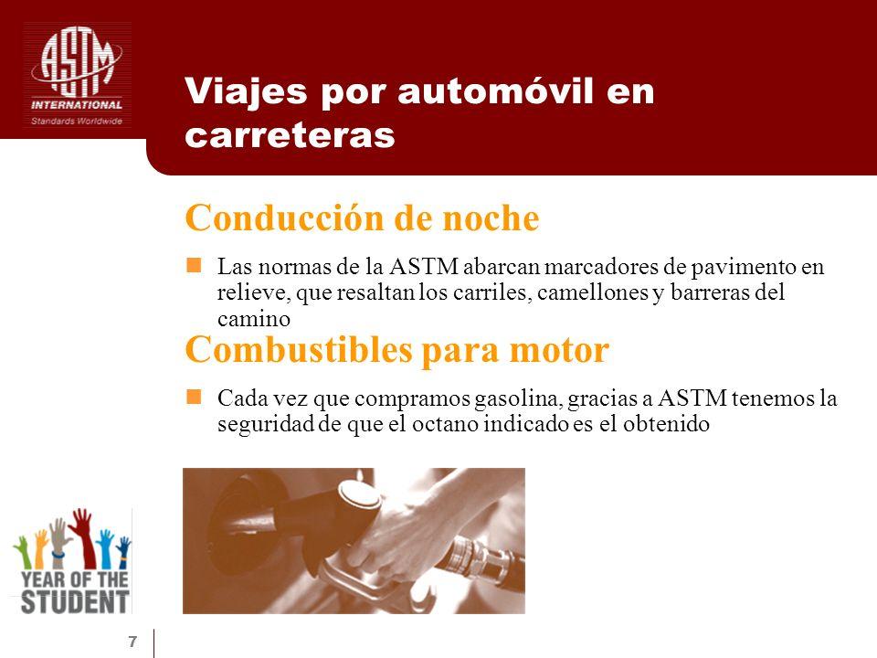 7 Viajes por automóvil en carreteras Las normas de la ASTM abarcan marcadores de pavimento en relieve, que resaltan los carriles, camellones y barrera
