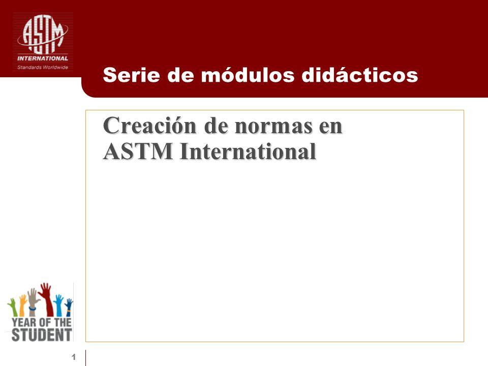 1 Creación de normas en ASTM International Serie de módulos didácticos