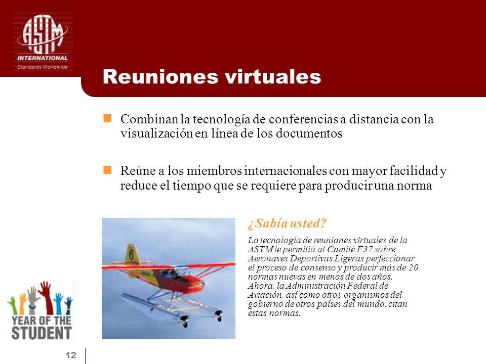12 Reuniones virtuales Combinan la tecnología de conferencias a distancia con la visualización en línea de los documentos Reúne a los miembros interna