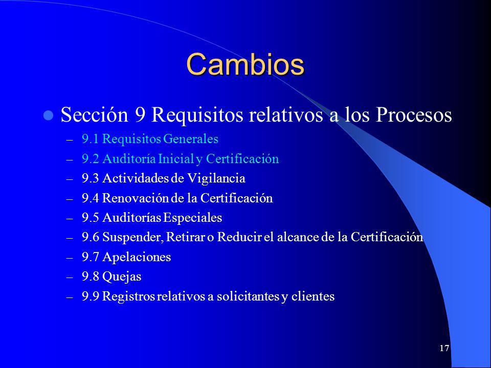 Cambios Sección 9 Requisitos relativos a los Procesos – 9.1 Requisitos Generales – 9.2 Auditoría Inicial y Certificación – 9.3 Actividades de Vigilanc