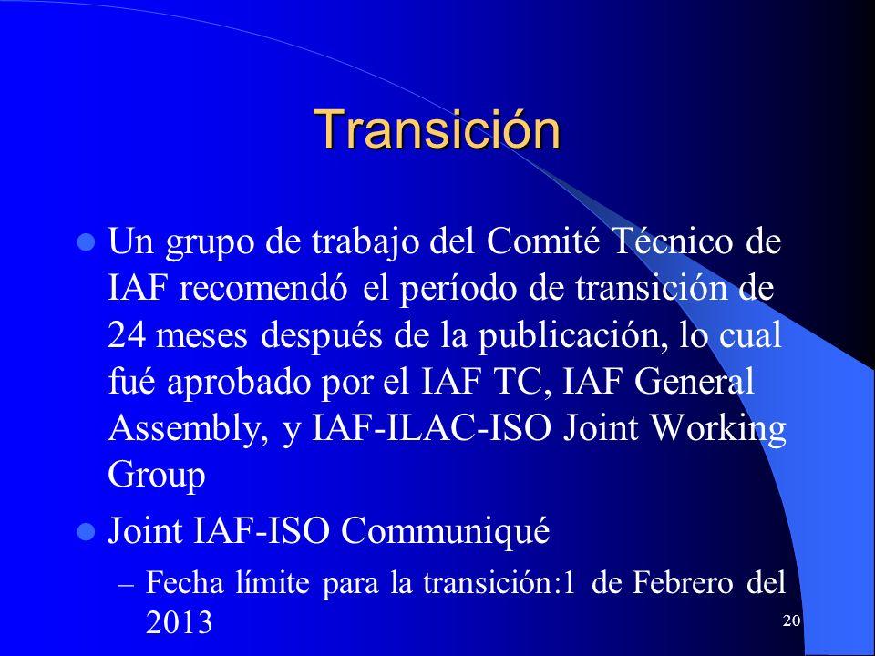 Un grupo de trabajo del Comité Técnico de IAF recomendó el período de transición de 24 meses después de la publicación, lo cual fué aprobado por el IA