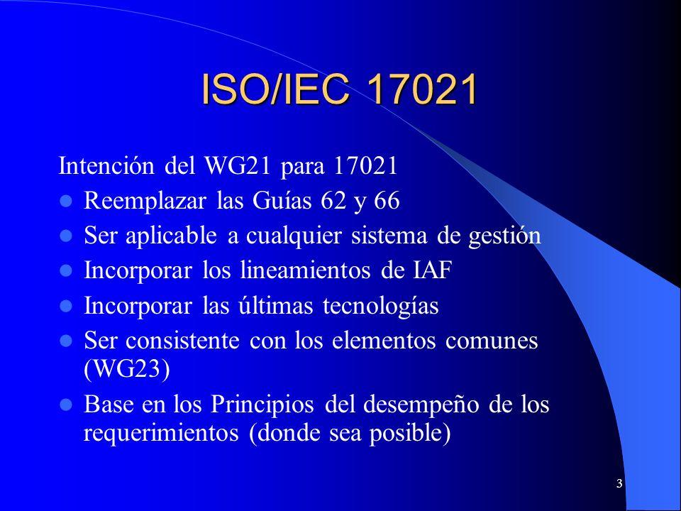 3 ISO/IEC 17021 Intención del WG21 para 17021 Reemplazar las Guías 62 y 66 Ser aplicable a cualquier sistema de gestión Incorporar los lineamientos de