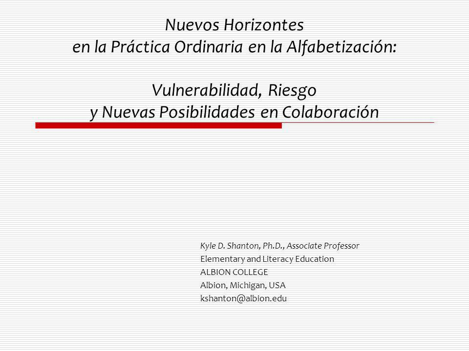 Nuevos Horizontes en la Práctica Ordinaria en la Alfabetización: Vulnerabilidad, Riesgo y Nuevas Posibilidades en Colaboración Kyle D.