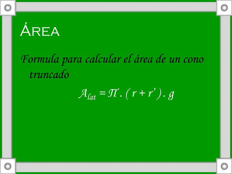 Área Formula para calcular el área de un cono truncado A lat = П. ( r + r ). g