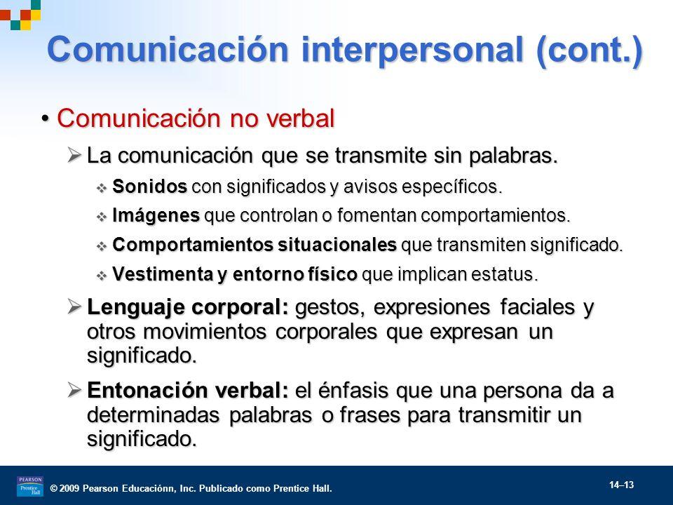 © 2009 Pearson Educaciónn, Inc. Publicado como Prentice Hall. 14–13 Comunicación interpersonal (cont.) Comunicación no verbalComunicación no verbal La