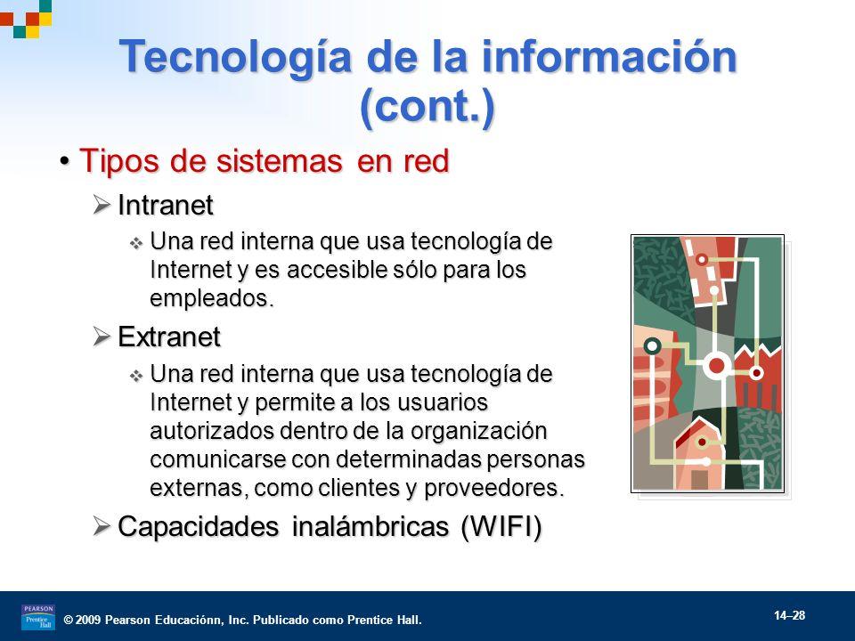 © 2009 Pearson Educaciónn, Inc. Publicado como Prentice Hall. 14–28 Tipos de sistemas en redTipos de sistemas en red Intranet Intranet Una red interna