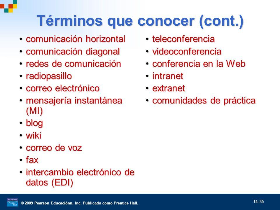 © 2009 Pearson Educaciónn, Inc. Publicado como Prentice Hall. 14–35 Términos que conocer (cont.) comunicación horizontalcomunicación horizontal comuni
