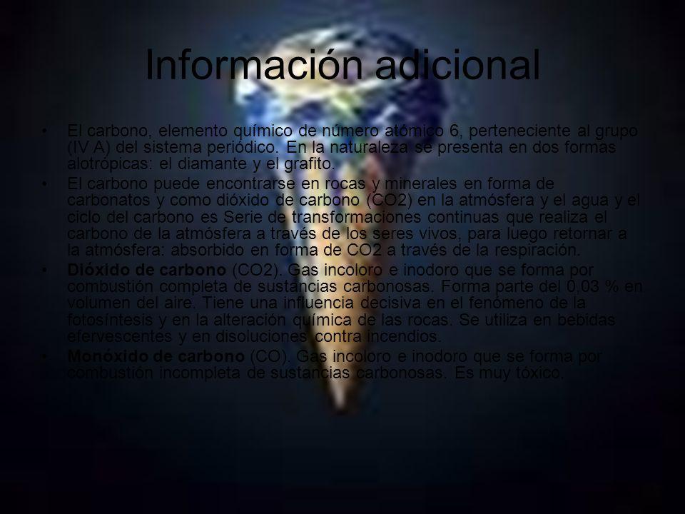 Información adicional El carbono, elemento químico de número atómico 6, perteneciente al grupo (IV A) del sistema periódico. En la naturaleza se prese