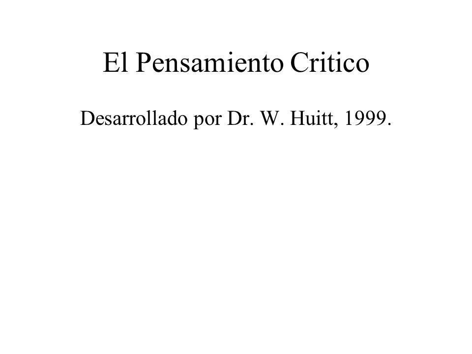 El Pensamiento Critico Desarrollado por Dr. W. Huitt, 1999.