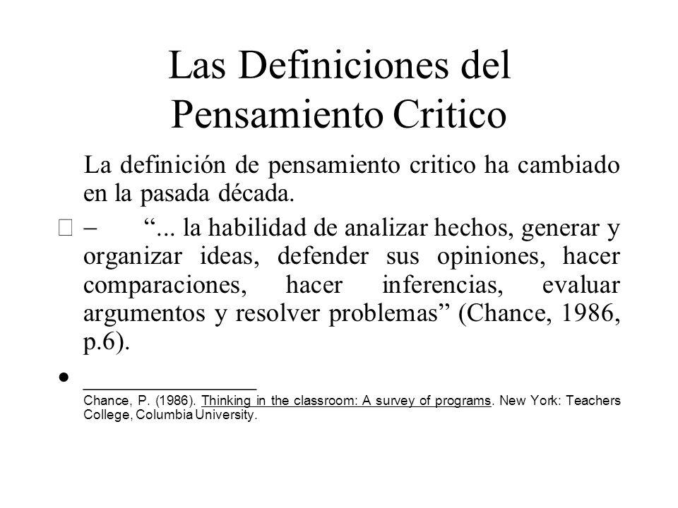 Las Definiciones del Pensamiento Critico La definición de pensamiento critico ha cambiado en la pasada década.... la habilidad de analizar hechos, gen