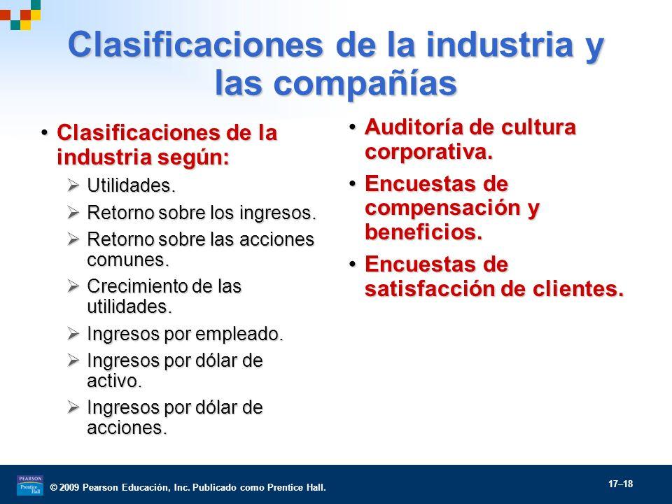 © 2009 Pearson Educación, Inc. Publicado como Prentice Hall. 17–18 Clasificaciones de la industria y las compañías Clasificaciones de la industria seg