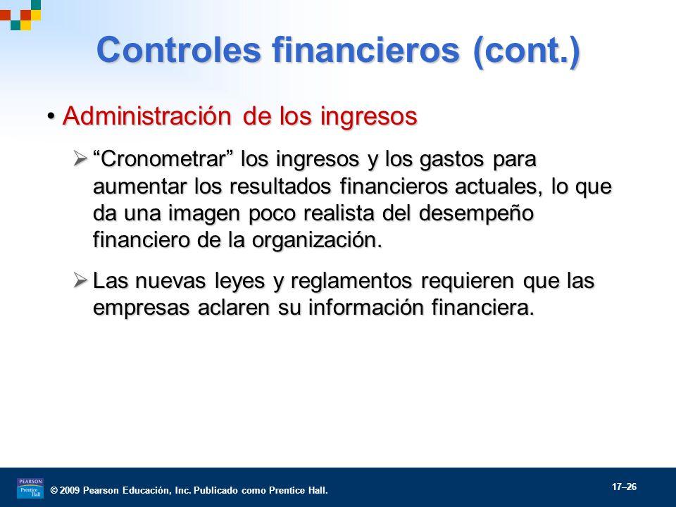 © 2009 Pearson Educación, Inc. Publicado como Prentice Hall. 17–26 Controles financieros (cont.) Administración de los ingresosAdministración de los i
