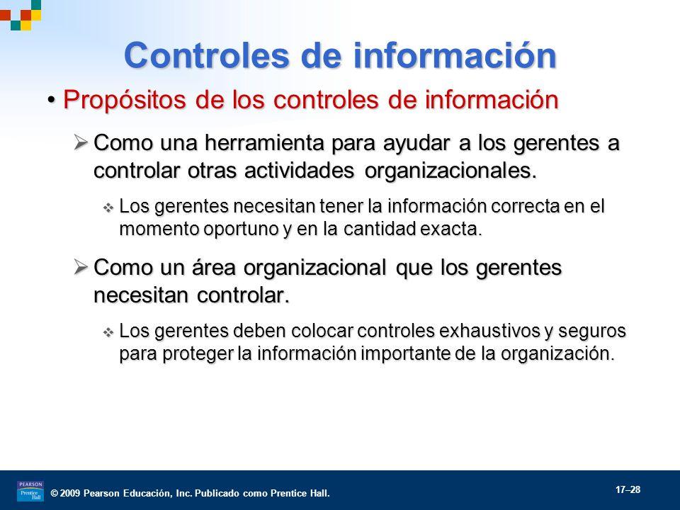 © 2009 Pearson Educación, Inc. Publicado como Prentice Hall. 17–28 Propósitos de los controles de informaciónPropósitos de los controles de informació