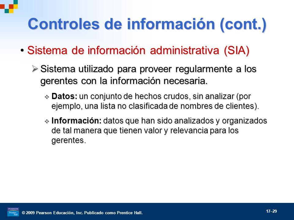 © 2009 Pearson Educación, Inc. Publicado como Prentice Hall. 17–29 Sistema de información administrativa (SIA)Sistema de información administrativa (S