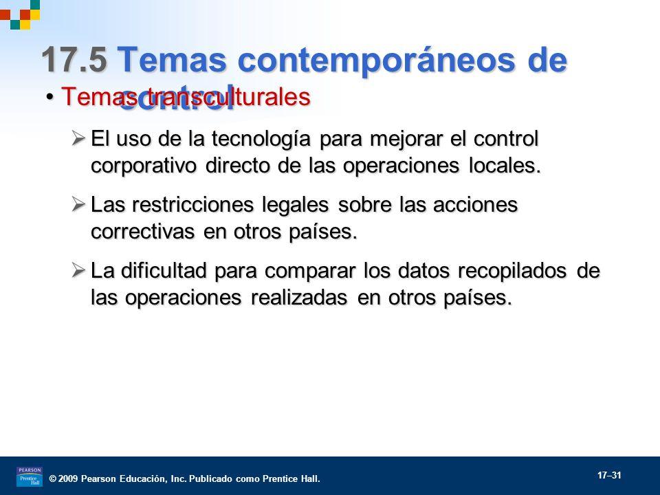 © 2009 Pearson Educación, Inc. Publicado como Prentice Hall. 17–31 17.5 Temas contemporáneos de control Temas transculturalesTemas transculturales El