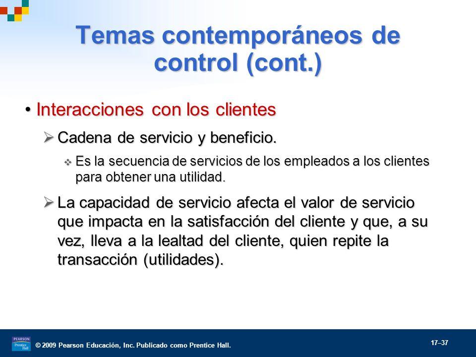 © 2009 Pearson Educación, Inc. Publicado como Prentice Hall. 17–37 Temas contemporáneos de control (cont.) Interacciones con los clientesInteracciones