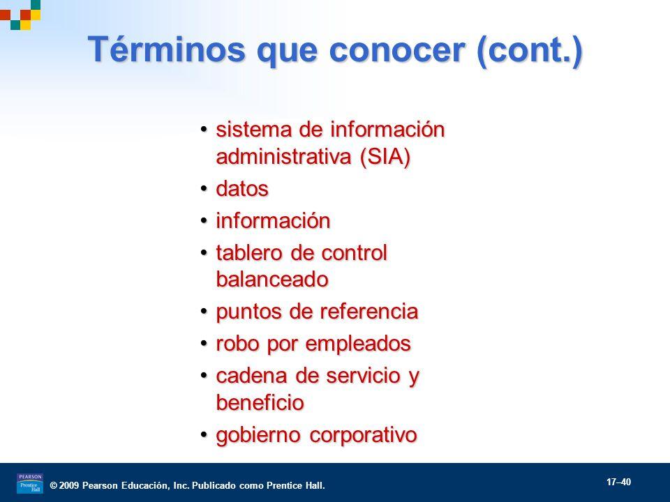 © 2009 Pearson Educación, Inc. Publicado como Prentice Hall. 17–40 Términos que conocer (cont.) sistema de información administrativa (SIA)sistema de