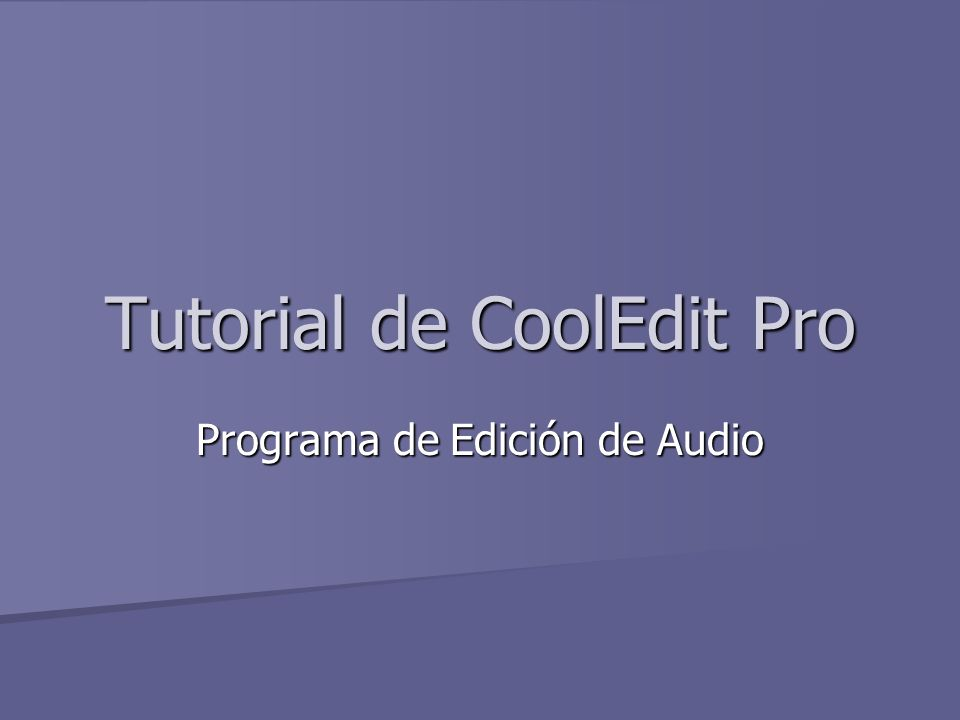 Tutorial de CoolEdit Pro Programa de Edición de Audio