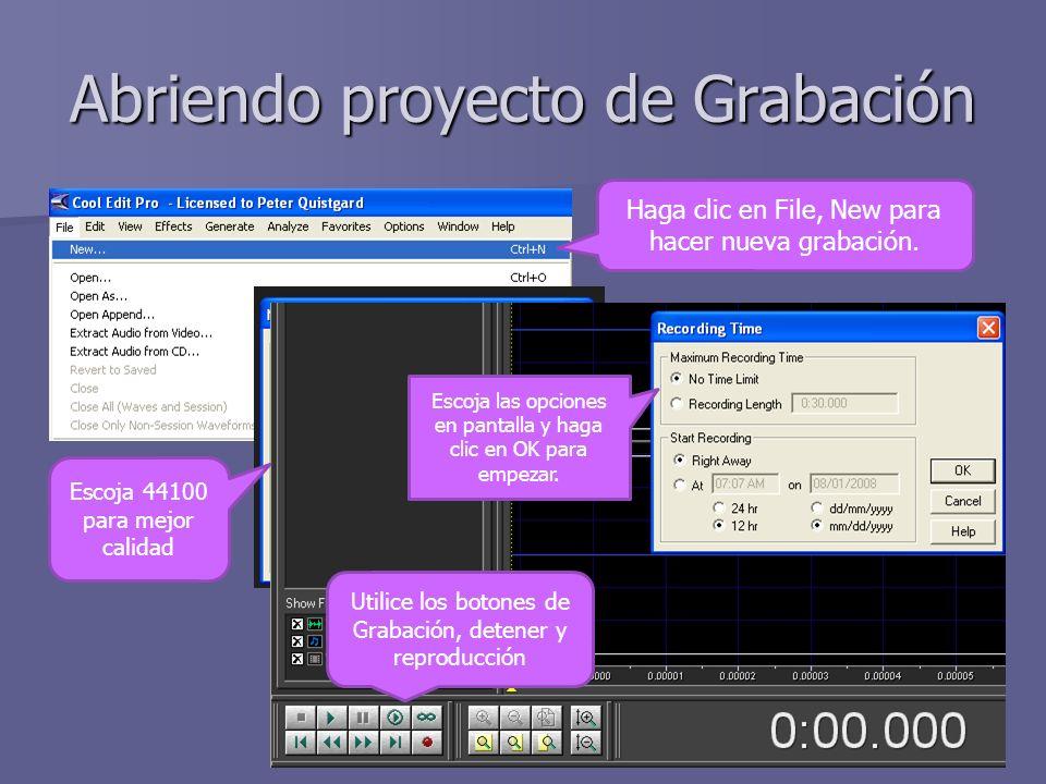 Abriendo proyecto de Grabación Haga clic en File, New para hacer nueva grabación. Escoja 44100 para mejor calidad Utilice los botones de Grabación, de