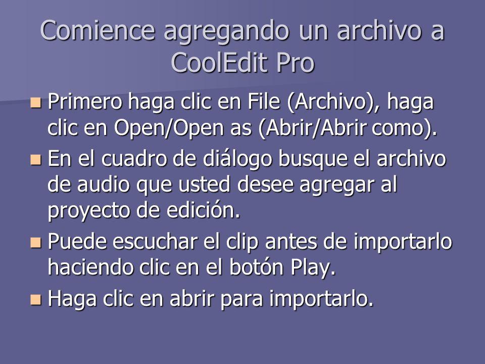 Comience agregando un archivo a CoolEdit Pro Primero haga clic en File (Archivo), haga clic en Open/Open as (Abrir/Abrir como). Primero haga clic en F