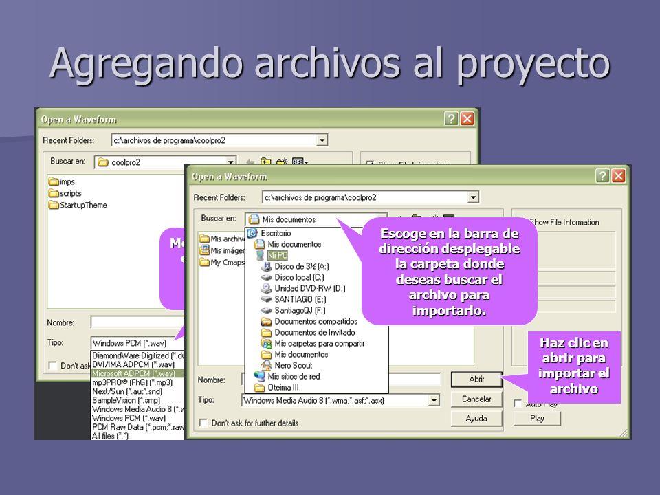Agregando archivos al proyecto Modifique el tipo de archivo enel que desee importar elarchivo a su primer proyecto de edición. Escoge en la barra de d