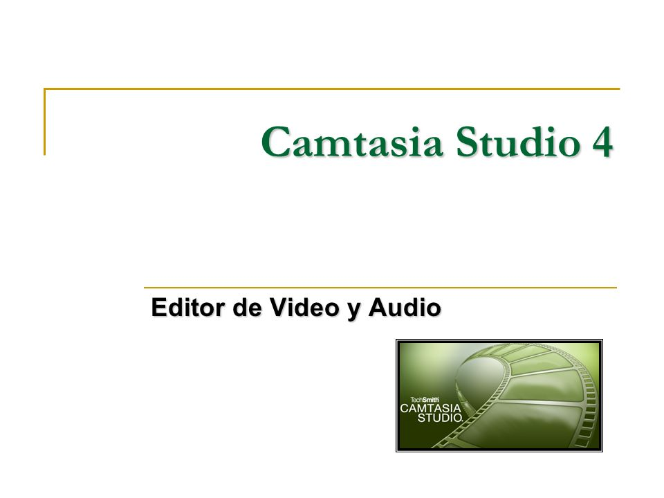Camtasia Studio 4 Editor de Video y Audio