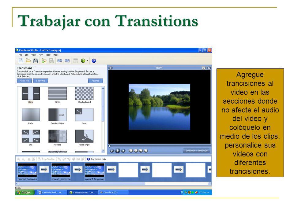 Trabajar con Transitions Agregue trancisiones al video en las secciones donde no afecte el audio del video y colóquelo en medio de los clips, personalice sus videos con diferentes trancisiones.