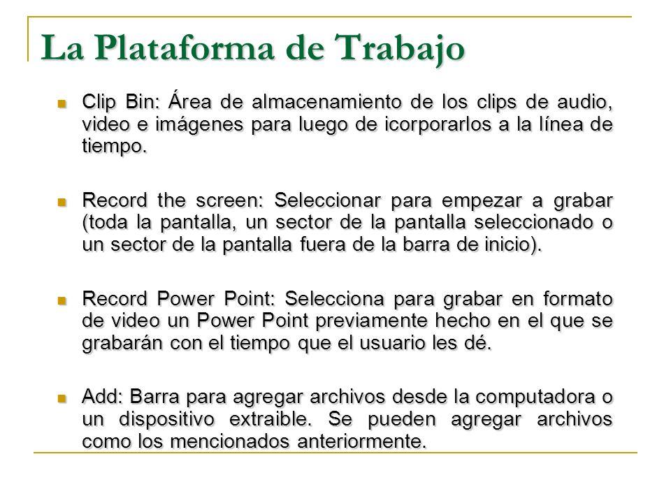 La Plataforma de Trabajo Clip Bin: Área de almacenamiento de los clips de audio, video e imágenes para luego de icorporarlos a la línea de tiempo. Cli