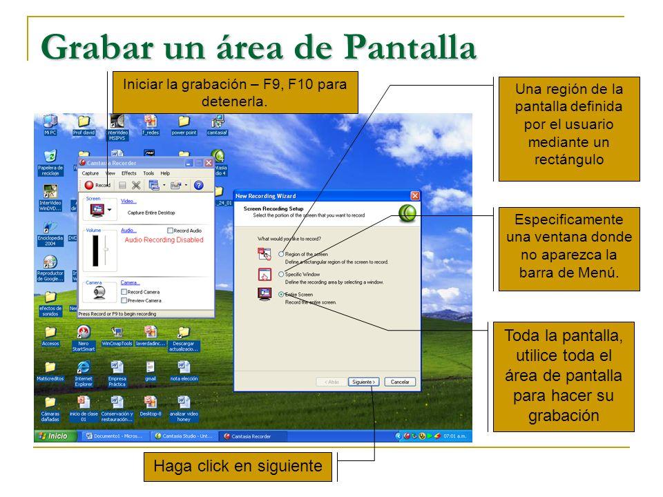 Grabar un área de Pantalla Una región de la pantalla definida por el usuario mediante un rectángulo Especificamente una ventana donde no aparezca la b