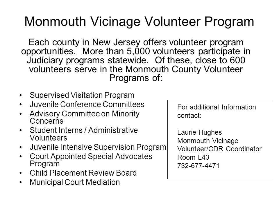 Monmouth Vicinage Volunteer Program Each county in New Jersey offers volunteer program opportunities.