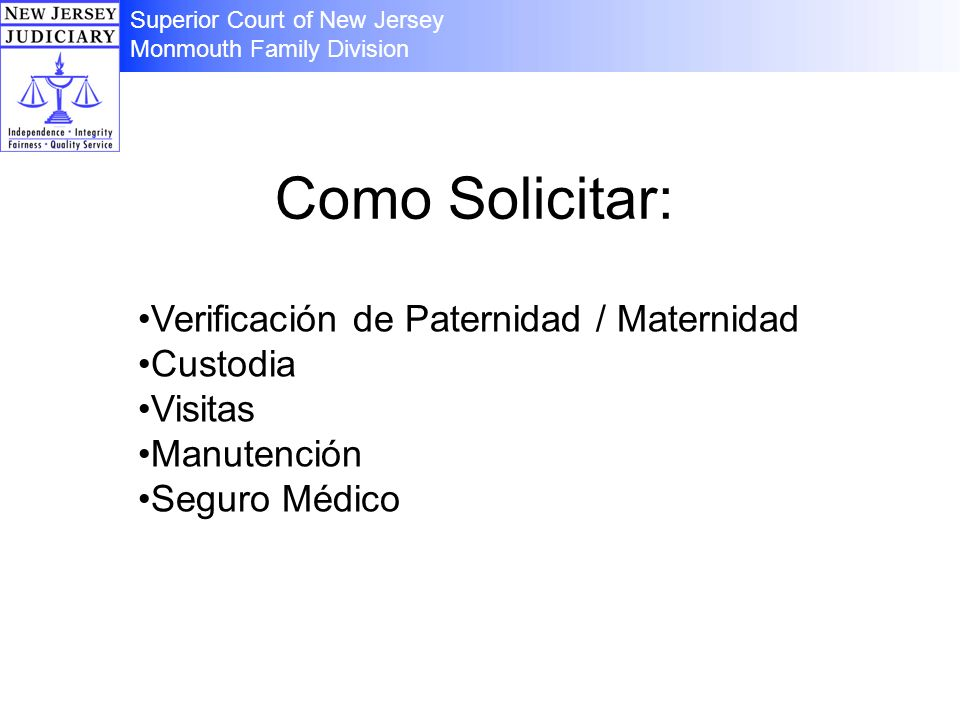Como Solicitar: Verificación de Paternidad / Maternidad Custodia Visitas Manutención Seguro Médico Superior Court of New Jersey Monmouth Family Divisi