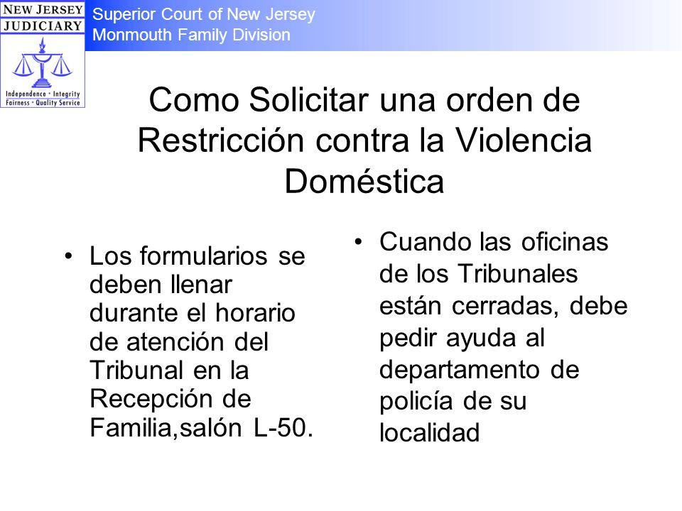 Como Solicitar una orden de Restricción contra la Violencia Doméstica Los formularios se deben llenar durante el horario de atención del Tribunal en l