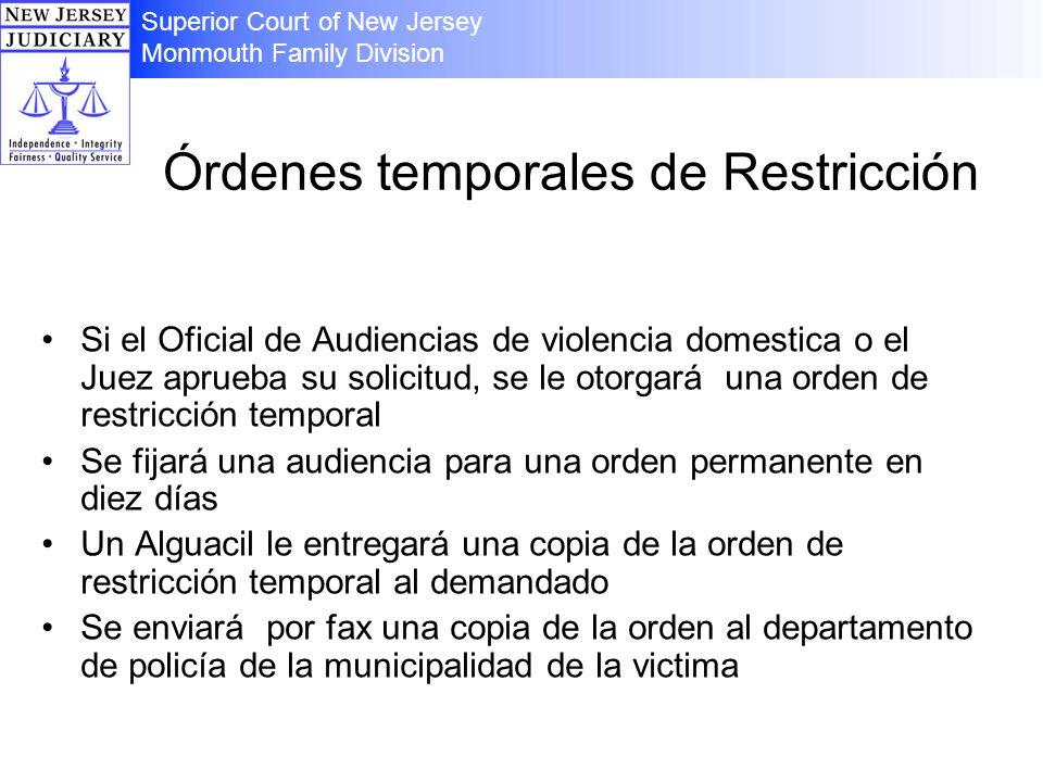Órdenes temporales de Restricción Si el Oficial de Audiencias de violencia domestica o el Juez aprueba su solicitud, se le otorgará una orden de restr