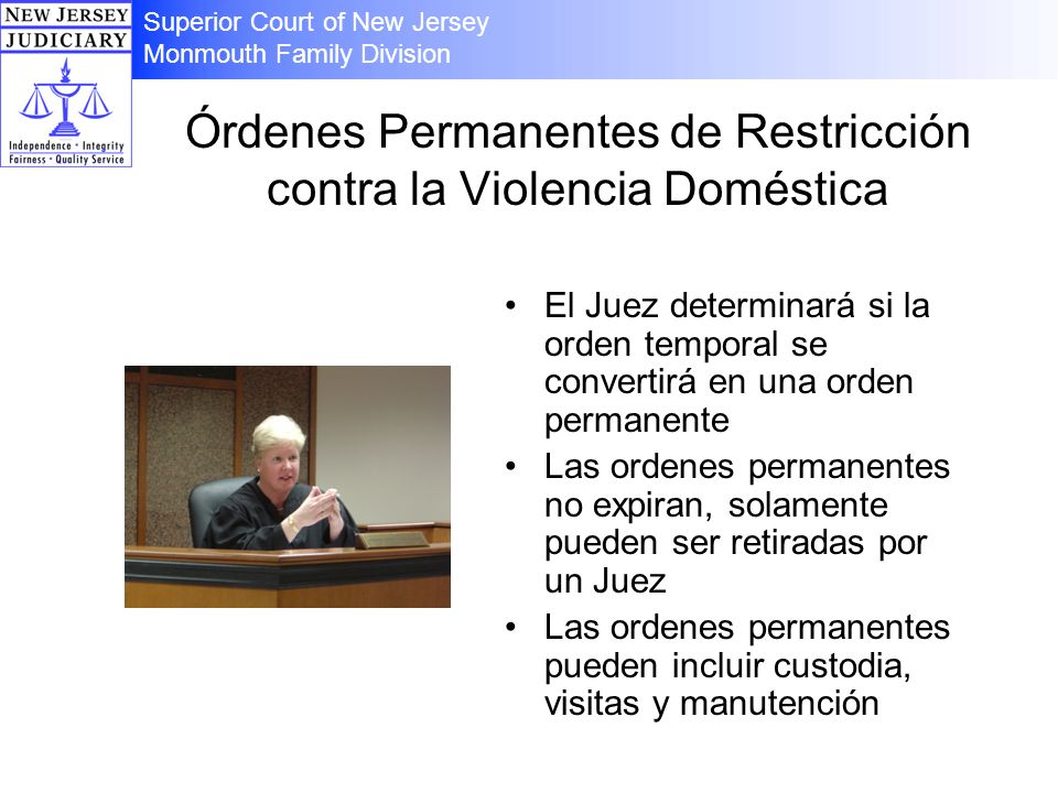 Órdenes Permanentes de Restricción contra la Violencia Doméstica El Juez determinará si la orden temporal se convertirá en una orden permanente Las or