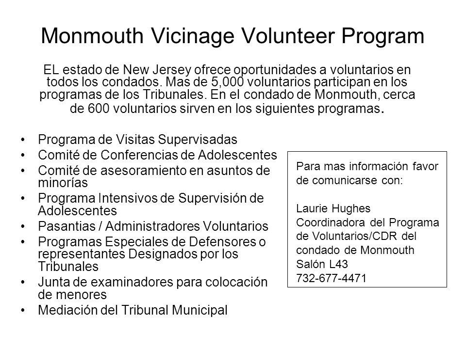 Monmouth Vicinage Volunteer Program EL estado de New Jersey ofrece oportunidades a voluntarios en todos los condados. Mas de 5,000 voluntarios partici