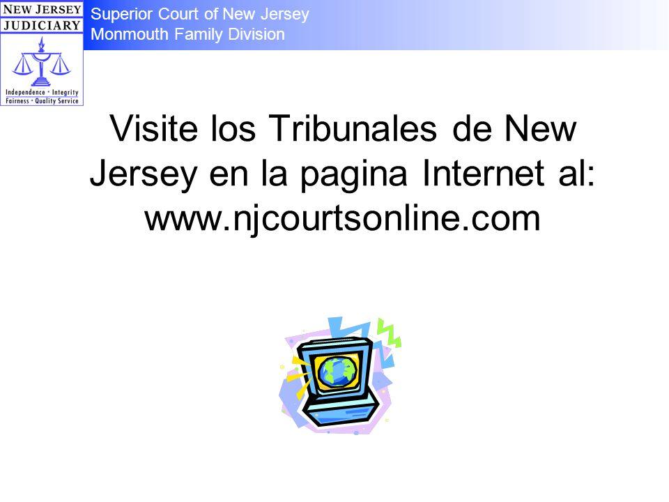 Visite los Tribunales de New Jersey en la pagina Internet al: www.njcourtsonline.com Superior Court of New Jersey Monmouth Family Division