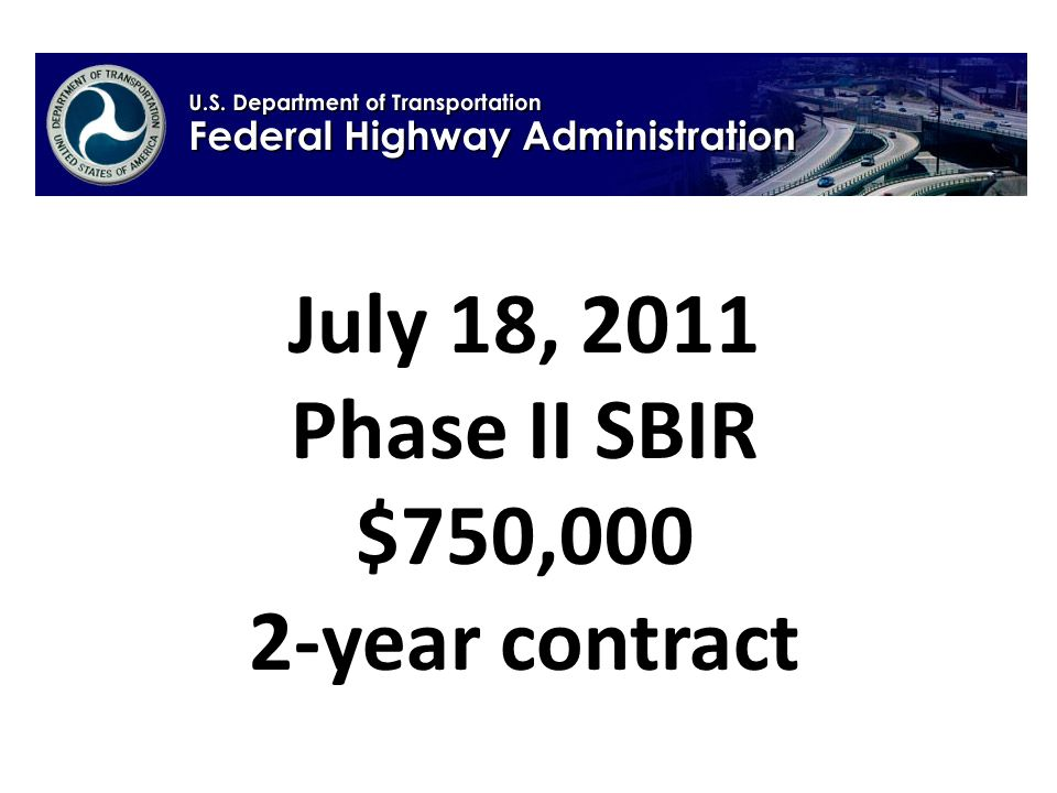 July 18, 2011 Phase II SBIR $750,000 2-year contract