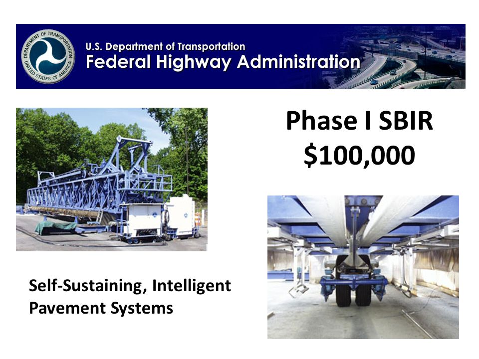 Phase I SBIR $100,000 Self-Sustaining, Intelligent Pavement Systems