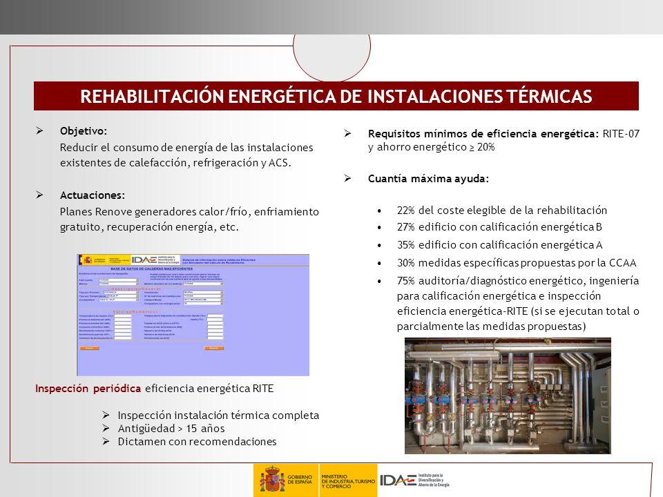 REHABILITACIÓN ENERGÉTICA DE INSTALACIONES TÉRMICAS Objetivo: Reducir el consumo de energía de las instalaciones existentes de calefacción, refrigerac