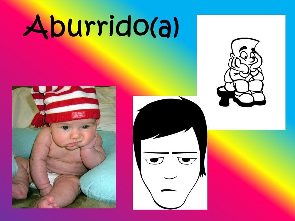 Aburrido(a)