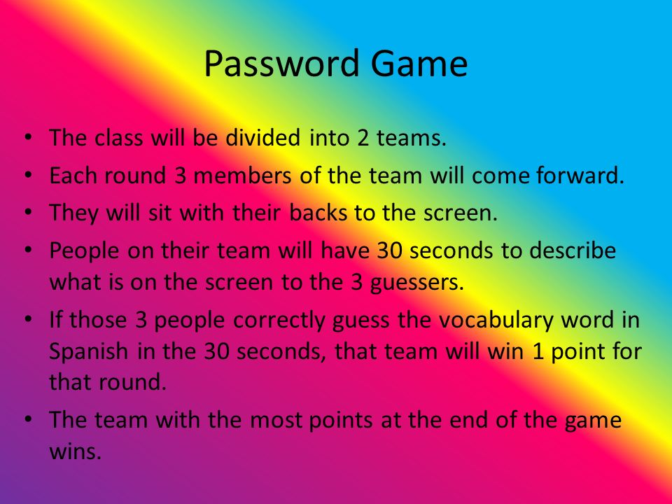 Password Game The class will be divided into 2 teams.