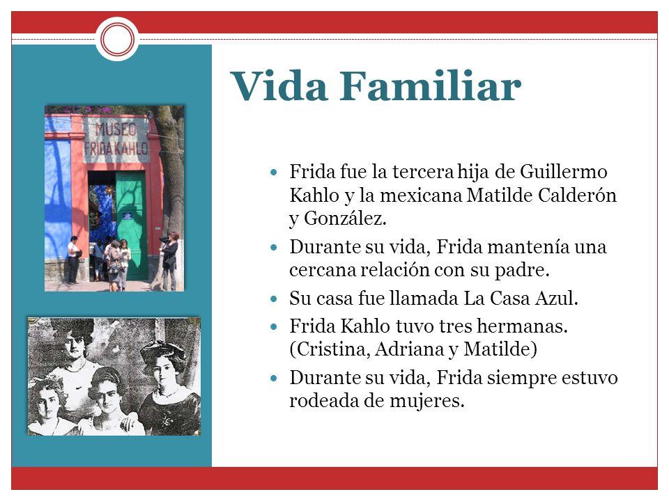 Vida Familiar Frida fue la tercera hija de Guillermo Kahlo y la mexicana Matilde Calderón y González. Durante su vida, Frida mantenía una cercana rela