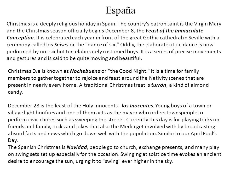 España Christmas is a deeply religious holiday in Spain.