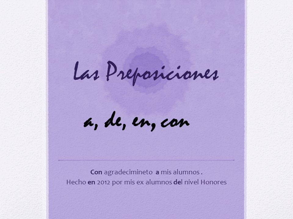 Qué es una preposición.Una preposición es una palabra que conecta dos partes de una oración.